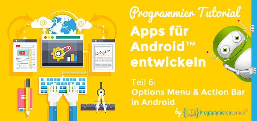 Programmier Tutorial - Apps für Android entwickeln - Option Menu und Action Bar in Android