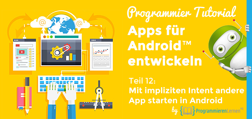 Programmier Tutorial - Apps für Android entwickeln - Mit impliziten Intent andere App starten in Android