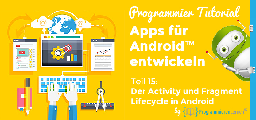 Programmier Tutorial - Apps für Android entwickeln - Activity und Fragment Lifecycle in Android